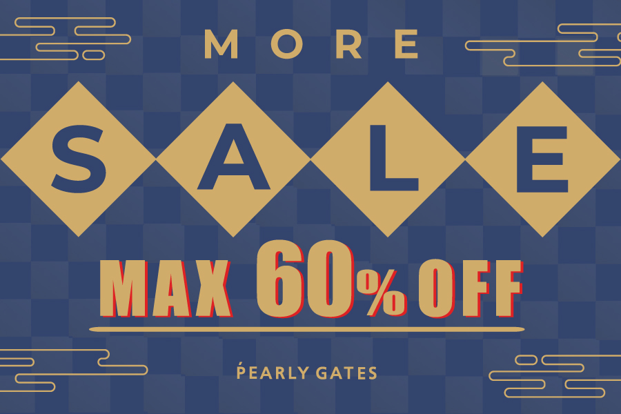 PEARLY GATES MORE SALE START!!