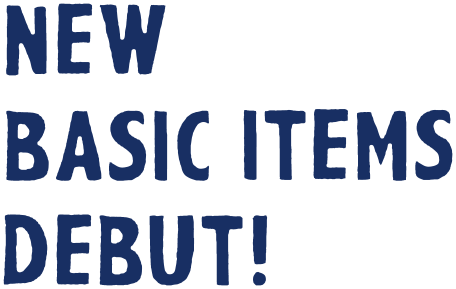 NEW BASIC ITEMS DEBUT!